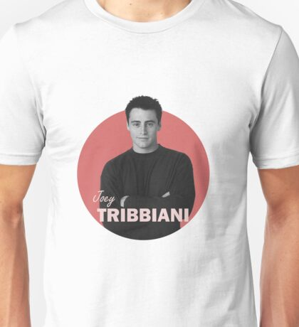 Joey Tribbiani - Friends Unisex T-Shirt