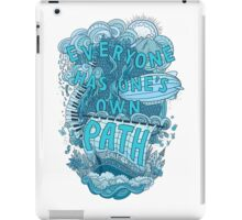 Everyone has one's own path iPad Case/Skin