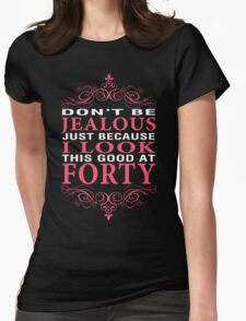 Dont' Be Jealous - 40 Womens Fitted T-Shirt