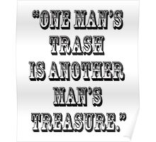 """TRASH, """"One man's trash is another man's treasure."""" Poster"""