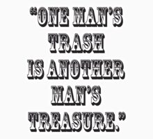 "TRASH, ""One man's trash is another man's treasure."" Kids Tee"