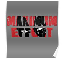 Maximum Effort Poster