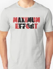 Maximum Effort T-Shirt