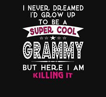 I Never Dreamed I'd Grow Up To Be A Super Cool GRAMMY But Here I Am Killing It! T-Shirt