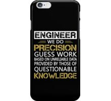 Engineer: Precision Guess Work iPhone Case/Skin