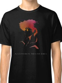 Cowboy Bebop - Spike Spiegel - A Cowboy Never Dies Classic T-Shirt