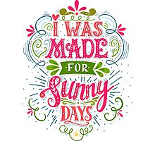 I was made for sunny days Photographic Print
