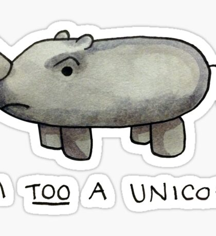 Am TOO a Unicorn Sticker