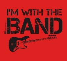 I'm With The Band - Bass Guitar (Black Lettering) Kids Tee