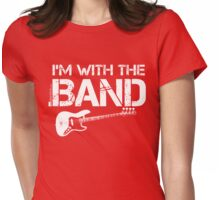 I'm With The Band - Bass Guitar (White Lettering) Womens Fitted T-Shirt