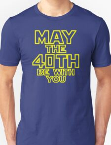 May The 40th Be With You Star Wars T-Shirt