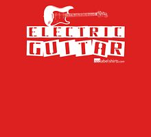 Label Me An Electric Guitar (White Lettering) Unisex T-Shirt