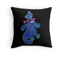 Kill me Throw Pillow
