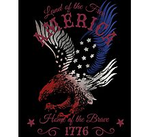 America - Land of the Free, Home of the Brave Quote Photographic Print