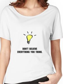 Believe Think Women's Relaxed Fit T-Shirt