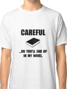 Careful Novel Classic T-Shirt