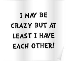 Crazy Each Other Poster
