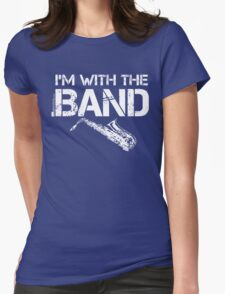 I'm With The Band - Saxophone (White Lettering) Womens Fitted T-Shirt