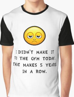 Gym Today Graphic T-Shirt