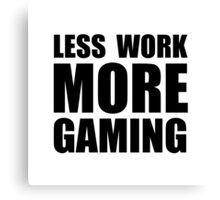 More Gaming Canvas Print