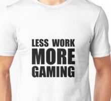 More Gaming Unisex T-Shirt