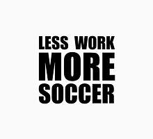 More Soccer Unisex T-Shirt