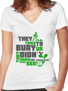 Quote - They tried to bury us, they didn't know we were seeds Women's Fitted V-Neck T-Shirt