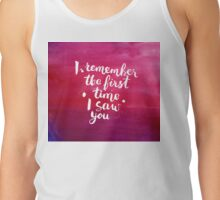 I remember the first time I saw you T-Shirt