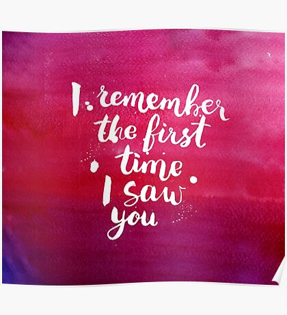 I remember the first time I saw you Poster