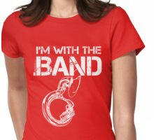 I'm With The Band - Sousaphone (White Lettering) Womens Fitted T-Shirt