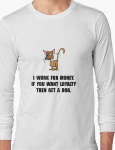 Work For Money Long Sleeve T-Shirt