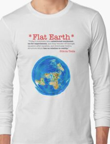 Flat Earth Tee Shirts & More! Long Sleeve T-Shirt