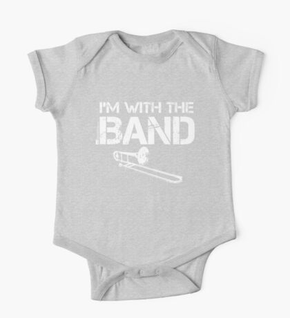 I'm With The Band - Trombone (White Lettering) One Piece - Short Sleeve