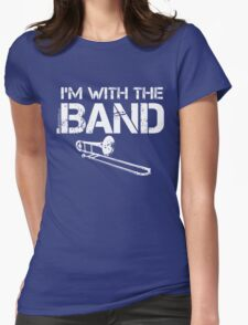 I'm With The Band - Trombone (White Lettering) Womens Fitted T-Shirt