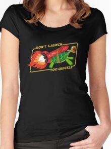 Don't Launch Too Quickly Women's Fitted Scoop T-Shirt