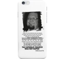 Was Catholicism Damaged? Penn Jillette quote iPhone Case/Skin