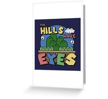 The Hills Have Eyes Greeting Card