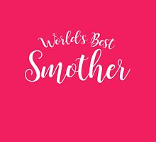 World's Best Smother Womens Fitted T-Shirt
