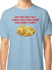 The Lord's Chips Classic T-Shirt