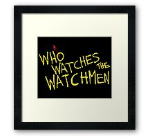 Who Watches? Framed Print