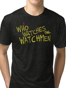 Who Watches? Tri-blend T-Shirt