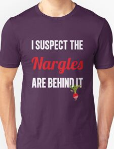 The Nargles Unisex T-Shirt
