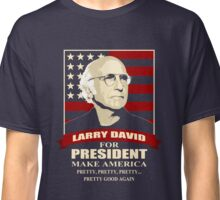 Larry David for President Classic T-Shirt