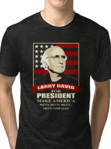 Larry David for President Tri-blend T-Shirt