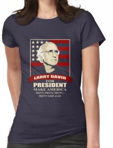 Larry David for President Womens Fitted T-Shirt