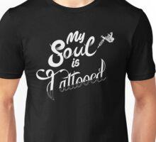 My Soul is Tattooed Unisex T-Shirt