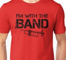 I'm With The Band - Trumpet (Black Lettering) Unisex T-Shirt