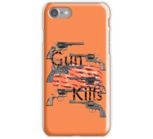 Gun kills America iPhone Case/Skin