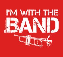 I'm With The Band - Trumpet (White Lettering) Kids Tee