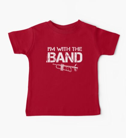 I'm With The Band - Trumpet (White Lettering) Baby Tee